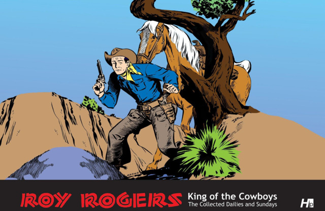 Roy Rogers, King of the Cowboys - The Collected Dailies and Sundays #1 - HC