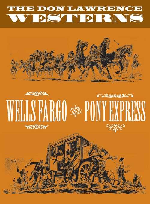 The Don Lawrence Westerns - Wells Fargo and Pony Express #1
