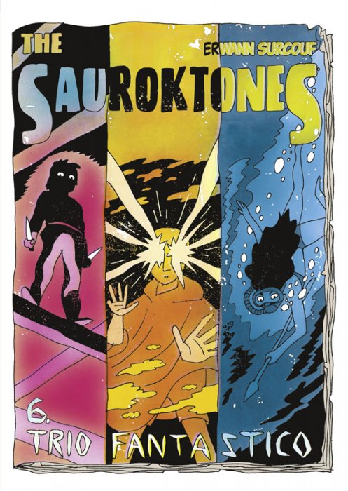 The Sauroktones #6 - Trio Fantastico