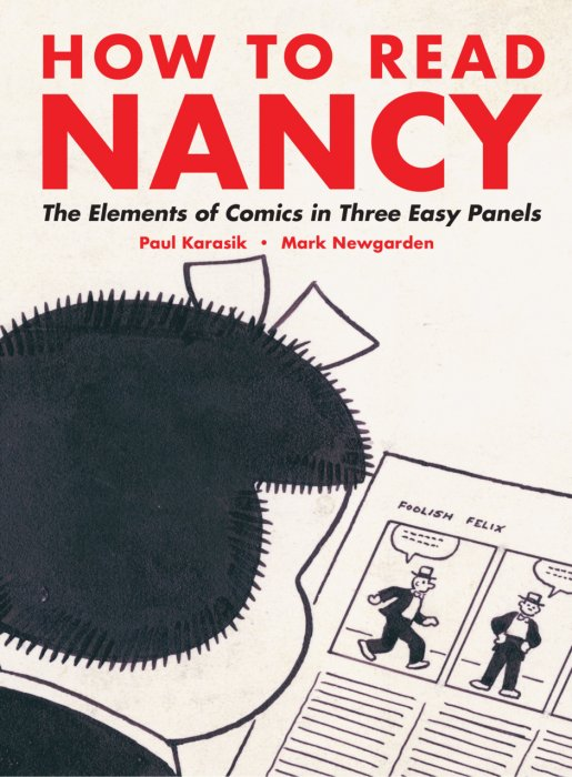 How to Read Nancy - The Elements of Comics in Three Easy Panels #1 - SC