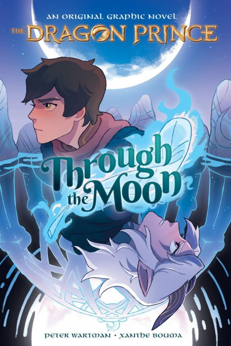Through the Moon - The Dragon Prince Graphic Novel #1