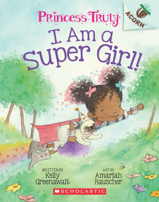 Princess Truly #1 - I Am a Super Girl!