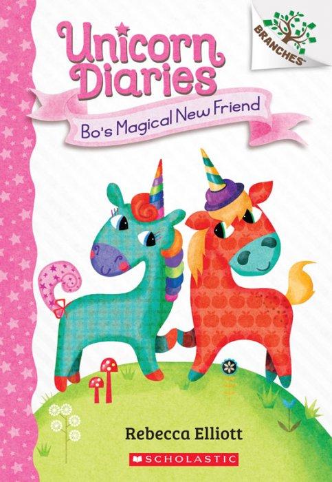 Unicorn Diaries #1 - Bo's Magical New Friend