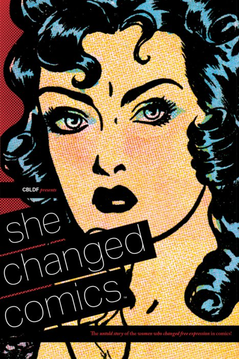 CBLDF Presents - She Changed Comics #1 - SC