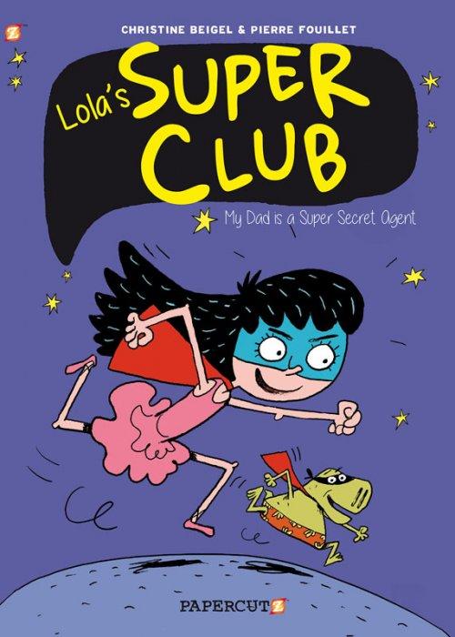 "Lola's Super Club ""#1 - My Dad is a Super Secret Agent"