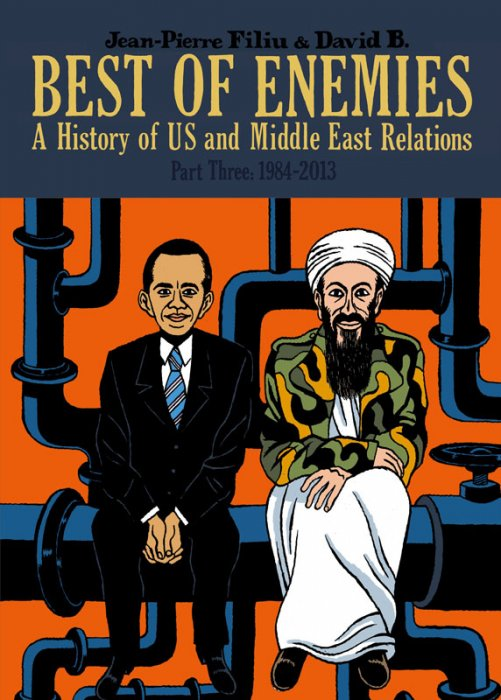 Best of Enemies Vol.3 - A History of US and Middle East Relations (1984-2013)