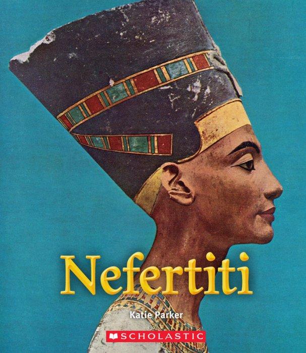 Nefertiti - A True Book
