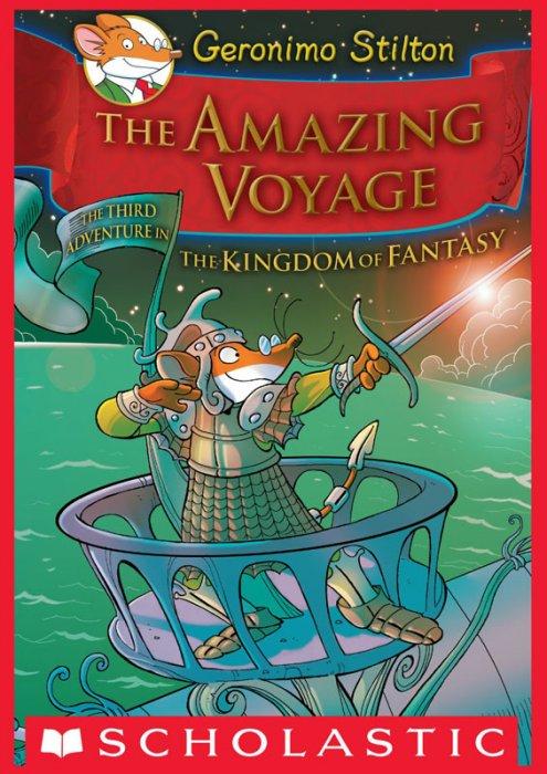 Geronimo Stilton and the Kingdom of Fantasy #3 - The Amazing Voyage