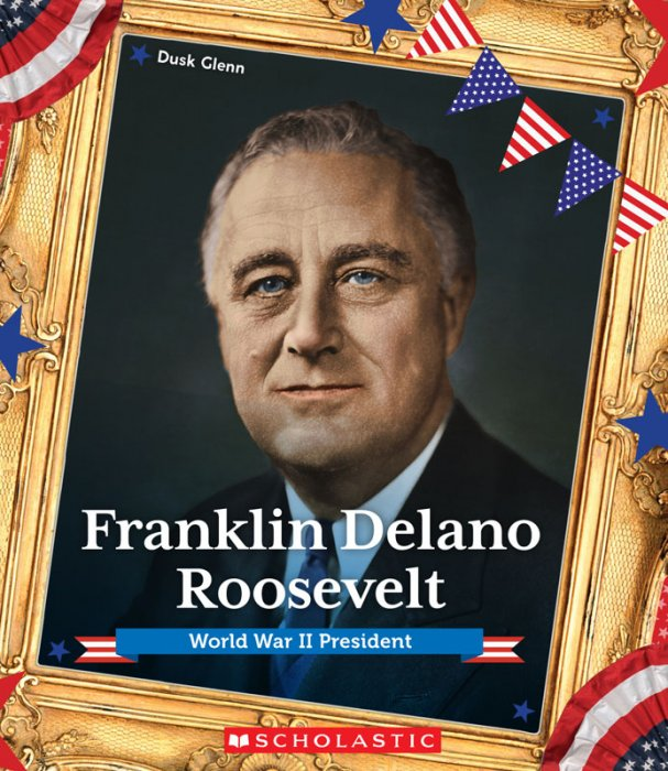 Franklin Delano Roosevelt - World War II President #1