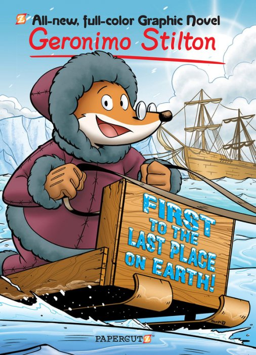 Geronimo Stilton Vol.18 - First to the Last Place on Earth