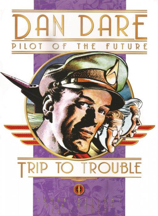 Dan Dare - Pilot of the Future - Book 13 - Trip to Trouble
