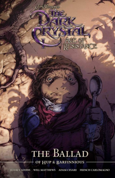 Jim Henson's The Dark Crystal - Age of Resistance Vol.2 - The Ballad of Hup & Barfinnious