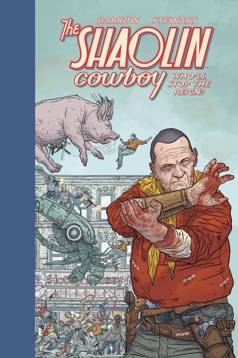 The Shaolin Cowboy - Who'll Stop the Reign #1 - HC/TPB