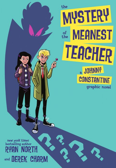The Mystery of the Meanest Teacher - A Johnny Constantine Graphic Novel #1