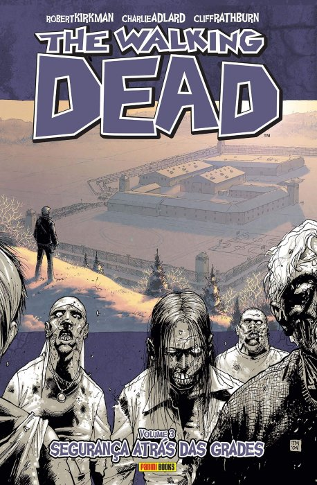 The Walking Dead Vol.3 - Safety Behind Bars