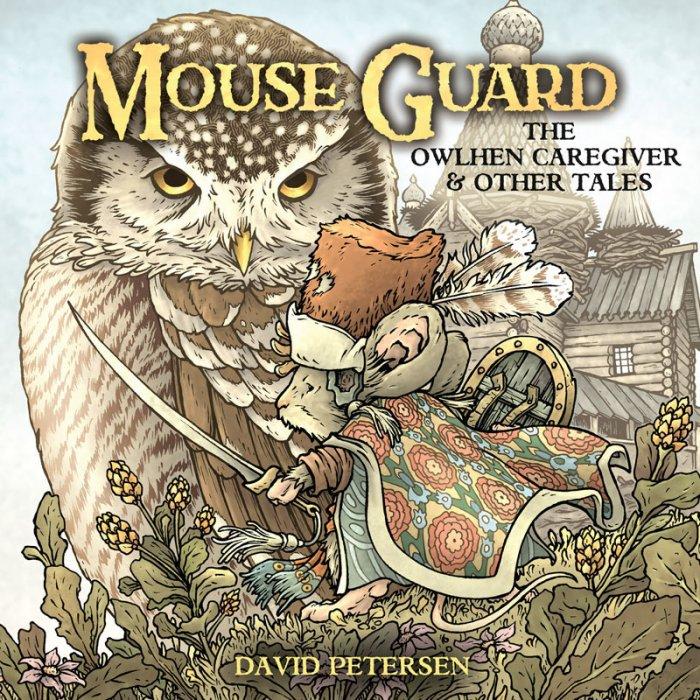 Mouse Guard - The Owlhen Caregiver #1