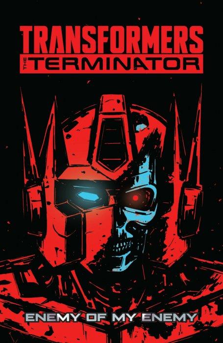 Transformers vs. the Terminator - Enemy of My Enemy #1 - TPB