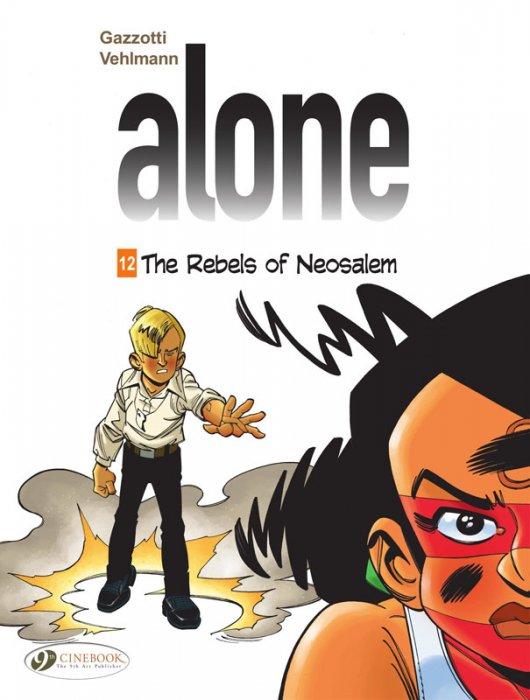 Alone #12 - The Rebels of Neosalem