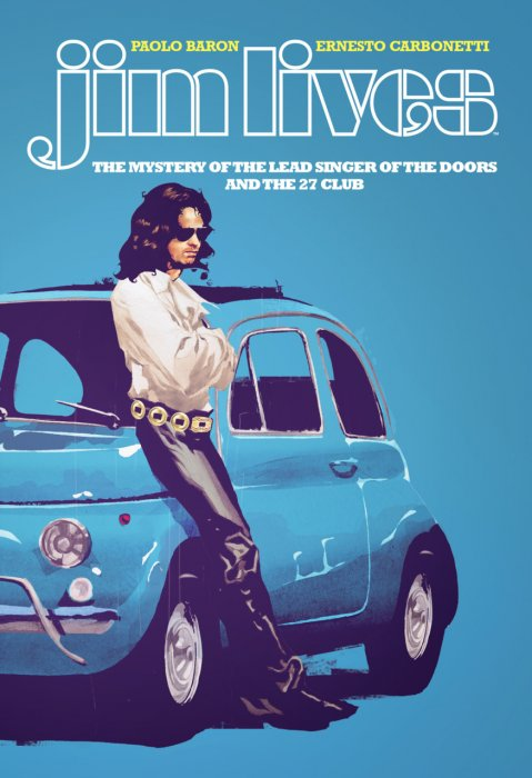 Jim Lives - The Mystery of the Lead Singer of The Doors and the 27 Club #1 - OGN