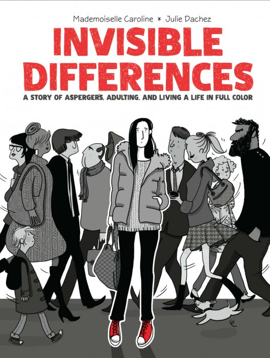 Invisible Differences - A Story of Asperger's, Adulting, and Living a Life in Full Color #1 - GN