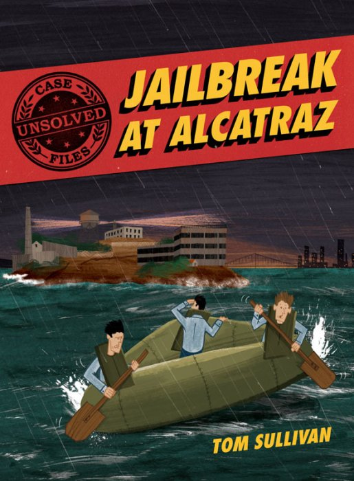 Unsolved Case Files #2 - Jailbreak at Alcatraz - Frank Morris & the Anglin Brothers' Great Escape