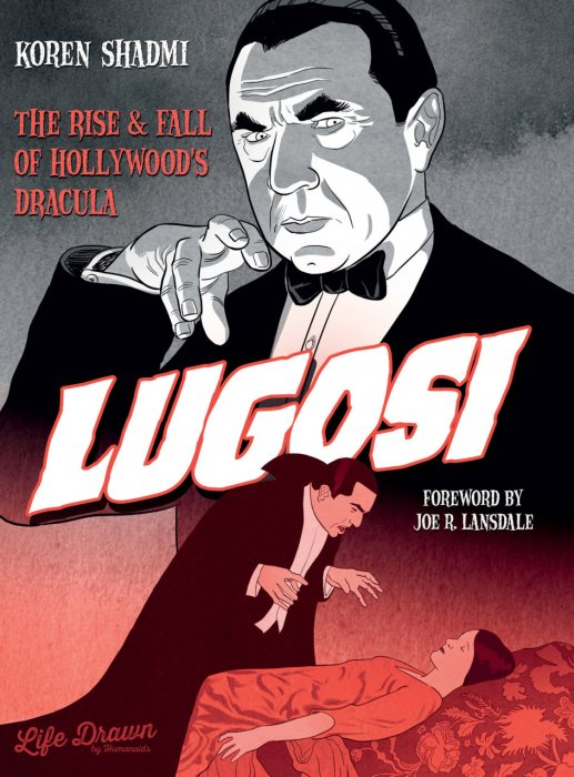 Lugosi - The Rise and Fall of Hollywood's Dracula #1 - GN